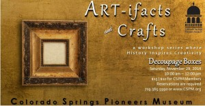 ART-ifacts & Crafts Series: Decoupage Boxes @ Colorado Springs Pioneers Museum | Colorado Springs | Colorado | United States