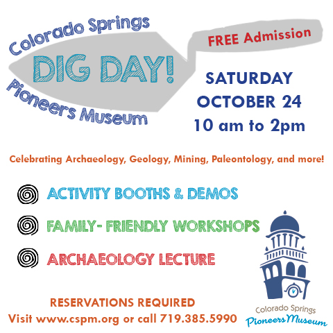 Dig Day! Celebrating Archaeology, Mining, and Paleontology @ Colorado Springs Pioneers Museum | Colorado Springs | Colorado | United States
