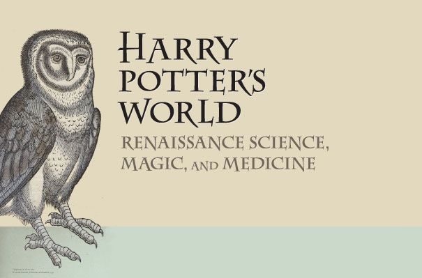 EXHIBIT - Harry Potter's World: Renaissance, Science, Magic, and Medicine @ Colorado Springs Pioneers Museum | Colorado Springs | Colorado | United States