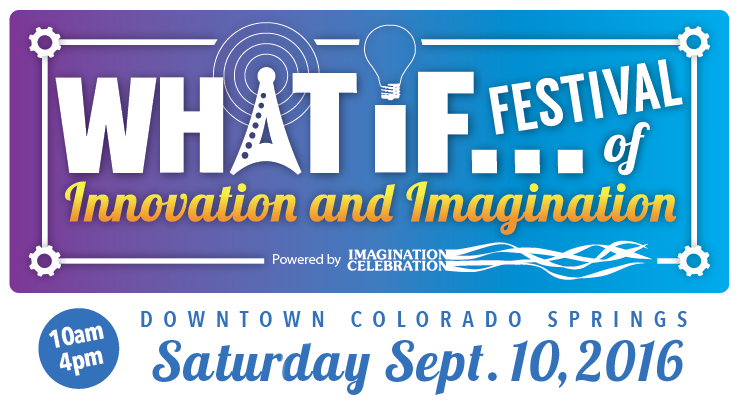 2016 What IF...Festival of Innovation & Imagination @ Alamo Square Park | Colorado Springs | Colorado | United States