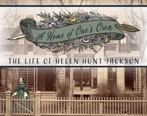 EXHIBIT OPENING: A Home of One's Own: The Life of Helen Hunt Jackson @ Colorado Springs Pioneers Museum | Colorado Springs | Colorado | United States