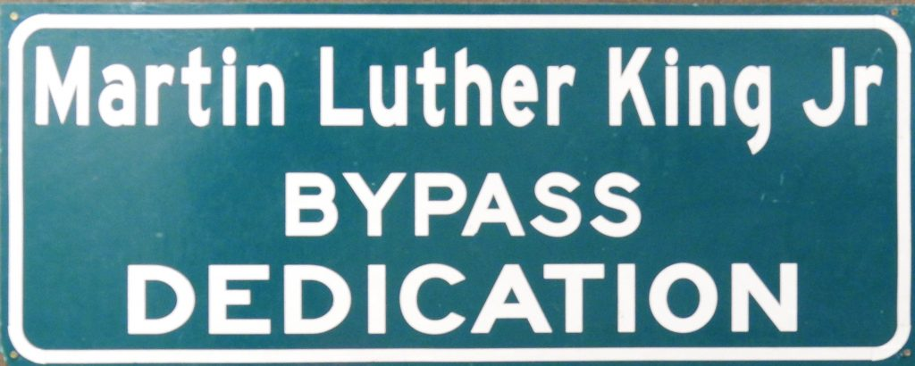 Martin Luther King Jr. Bypass Sign, July 27, 1998. Generously Donated by Willie Breazell, 2019.92.2
